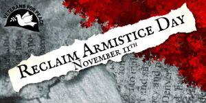Reclaim Armistice Day (Nov 11) - Veterans For Peace