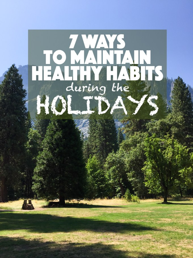 7 Ways to Maintain Healthy Habits During the Holidays – Free Your Fork ♥ | freeyourfork.com