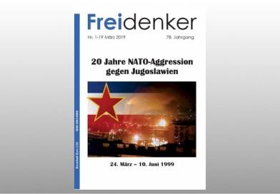 FREIDENKER 1-19  – 20 Jahre NATO-Aggression gegen Jugoslawien