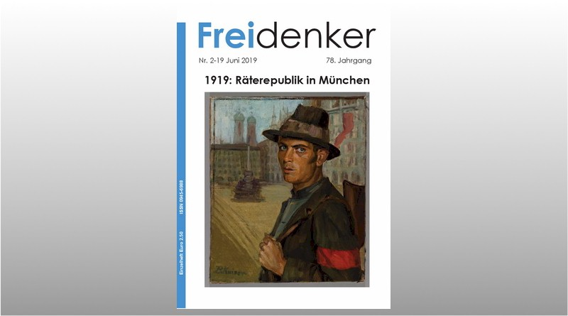 FREIDENKER 2-19  – 1919: Räterepublik in München