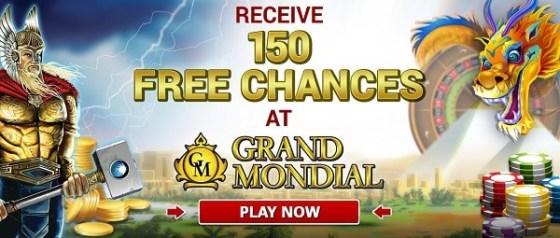 Grand Mondial Casino 150 free chances