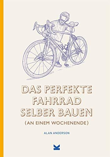 Das perfekte Fahrrad selber bauen (an einem Wochenende)