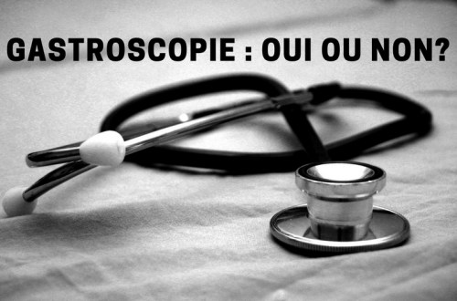 Gastroscopie : oui ou non