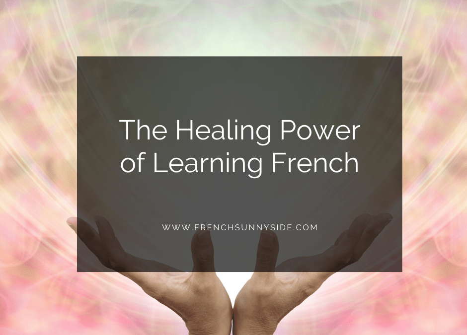 The Healing Power of Learning French