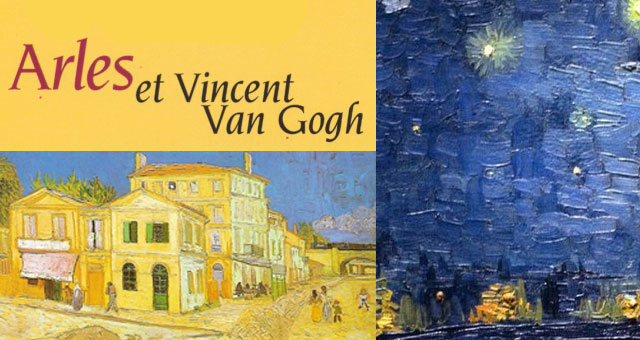Arles et Van Gogh : histoire d'une rencontre