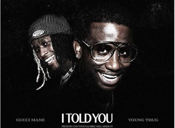 Gucci Mane Ft. Young Thug - I Told You (Prod. By Mike Will Made-It & Zaytoven)