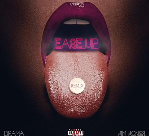 "Drama feat. Jim Jones - ""Ease Up"""
