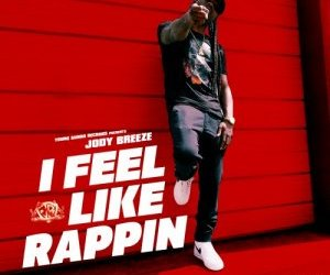 Jody Breeze - I Feel Like Rappin