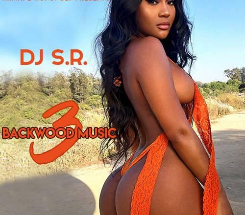 DJ S.R. - Backwood Music 3