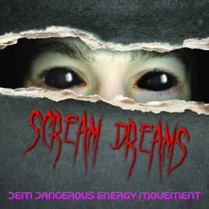 Scream Dreams the most scariest Garage/EDM music for 2018