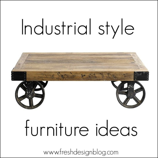 Fresh Design Blog's ideas for an industrial style home