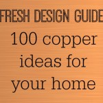 Copper crush: 100 fabulous ways to use copper in your home
