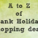 A to Z of Bank Holiday shopping deals