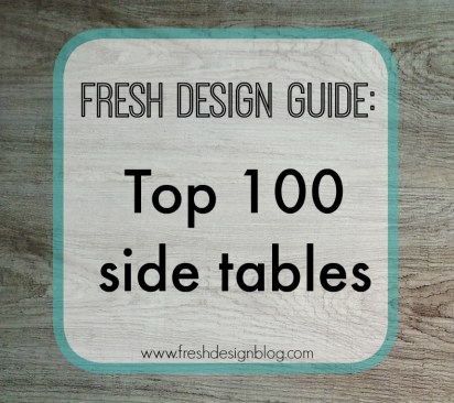Fresh Design Blog guide to the top 100 side tables