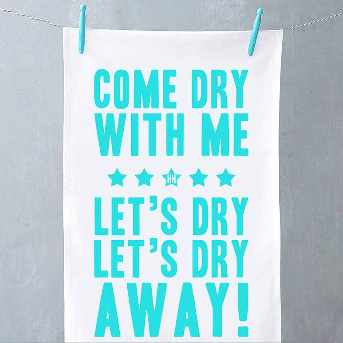 Come dry with me tea towel design