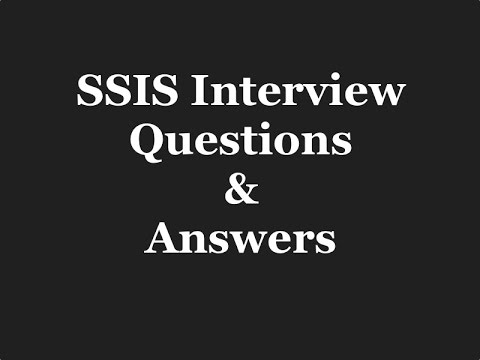 SSIS Interview Questions for freshers and experienced