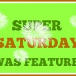 SUPER SATURDAY FEATURED