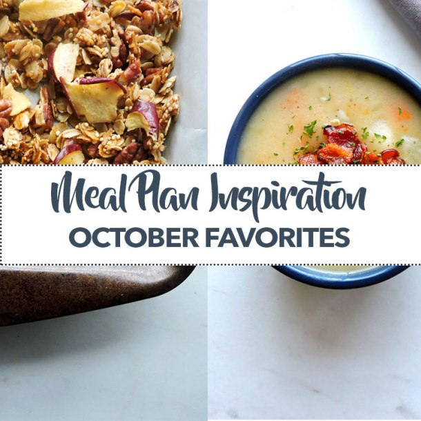 Healthy Meal Plan Inspiration October Favorites
