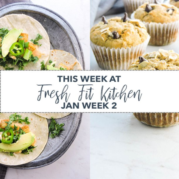 This Week at Fresh Fit Kitchen Jan Week 2