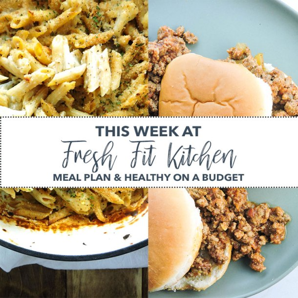 This Week at Fresh Fit Kitchen Meal Plan and Healthy on a Budget