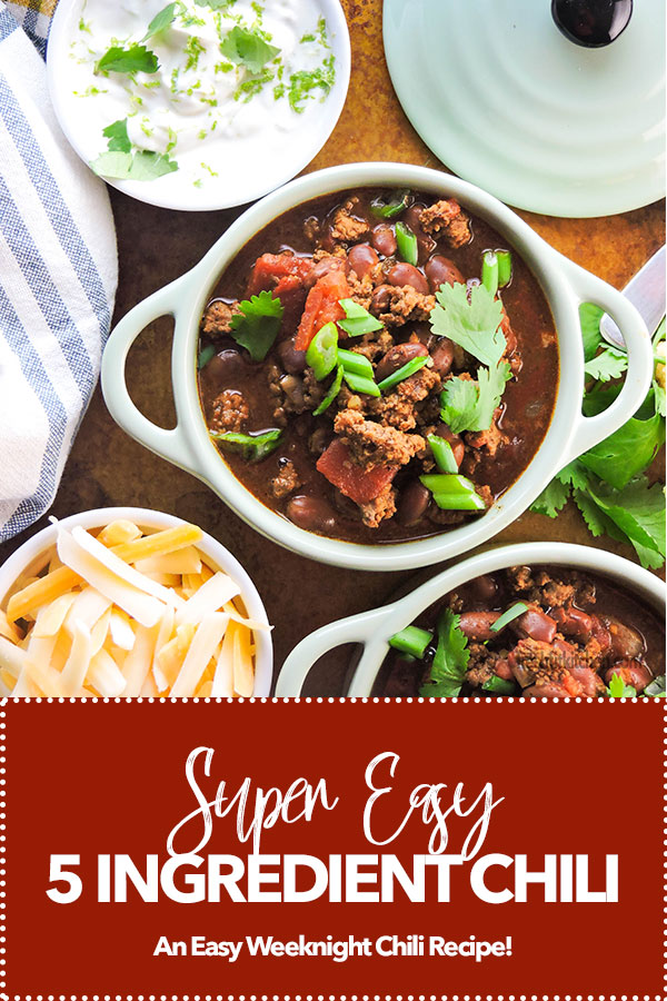 Super Easy 5 Ingredient Chili