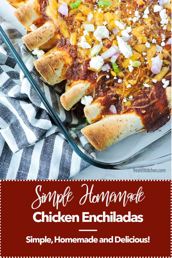 Simple Homemade Chicken Enchiladas