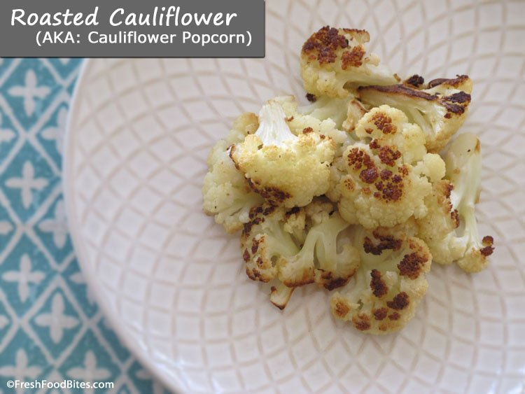 Roasted Cauliflower (AKA: Cauliflower Popcorn)