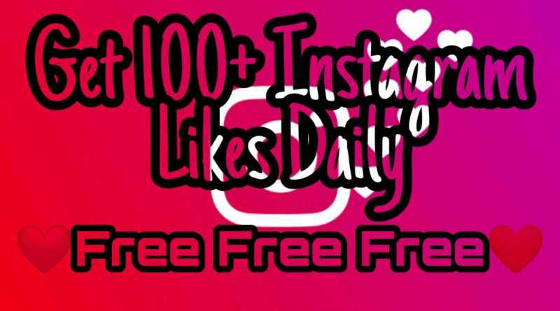How to get Instagram Free likes on your post in 2019 daily without spending money
