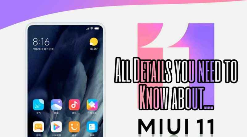 MIUI 11 Update details all you need to know about like new features, updates, design, and more with schedule of roll out on redmi, xiaomi, mi devices