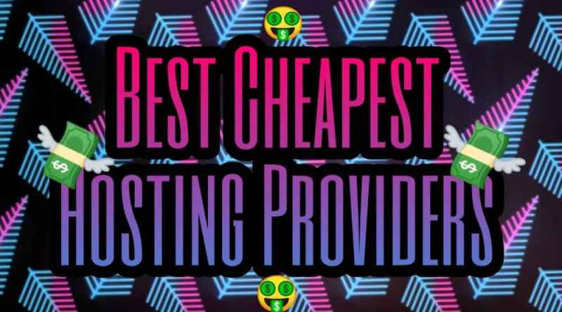 what are the cheapest hosting providers and cheapest domain providers available on internet