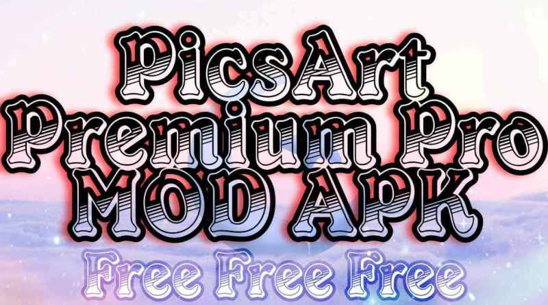 how to download and install picsart premium pro gold version full features unlocked mod apk on android