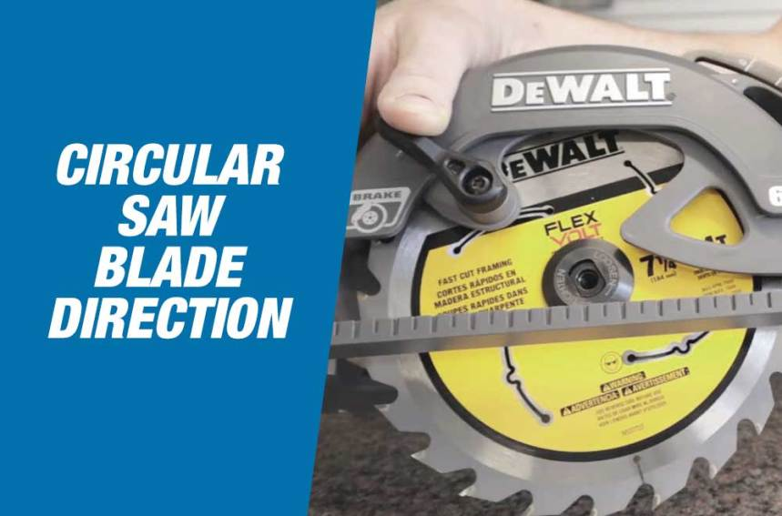 Circular Saw Blade Direction