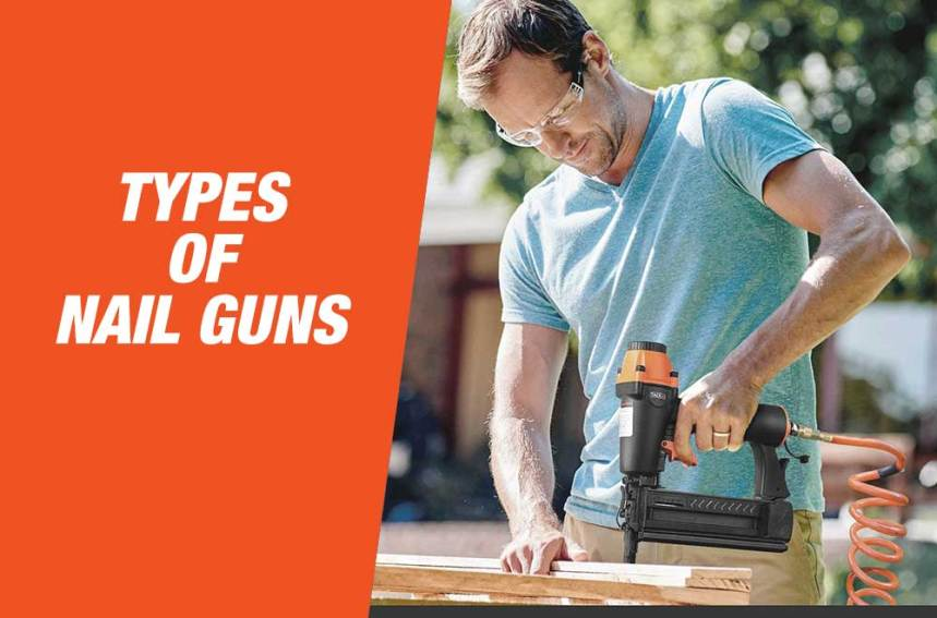 11 Different Types Of Nail Guns and Their Uses