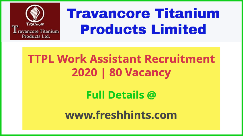 Travancore Titanium Products Work Assistant Recruitment 2020