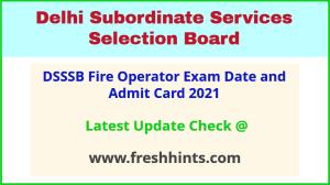 DSSSB Fire Operator Exam Hall Ticket 2021