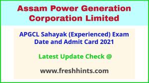 Assam Power Generation Corporation Limited Sahayak Hall Ticket 2021