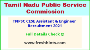 TNPSC CESE Assistant & Engineer Recruitment 2021