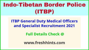 ITBP General Duty Medical Officers and Specialist Recruitment 2021