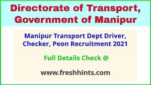 Manipur Transport Dept Driver, Checker, Peon Recruitment 2021