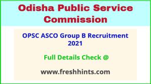 OPSC ASCO Group B Recruitment 2021