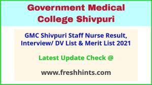GMC Shivpuri Staff Nurse Selection List 2021