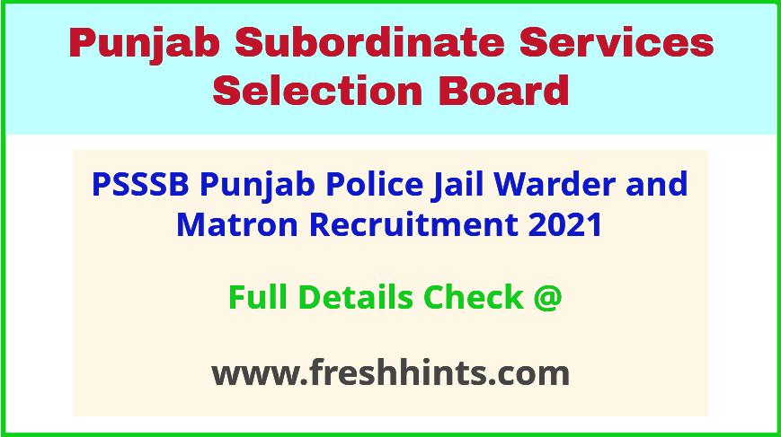 PSSSB Jail Warder and Matron Vacancy Notification 2021