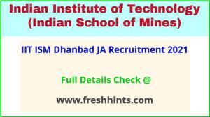 IIT ISM dhanbad ja recruitment 2021