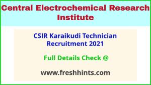 CECRI CSIR Karaikudi Technician recruitment 2021