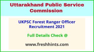 UKPSC Forest Ranger Officer Recruitment 2021