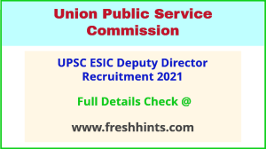 upsc esic deputy director recruitment 2021