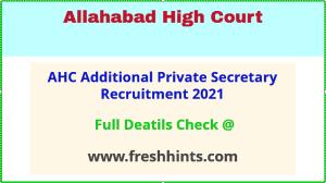 AHC additional private secretary recruitment 2021