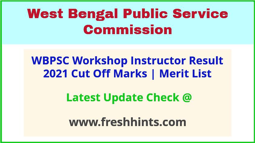 West Bengal PSC Workshop Instructor Selection List 2021