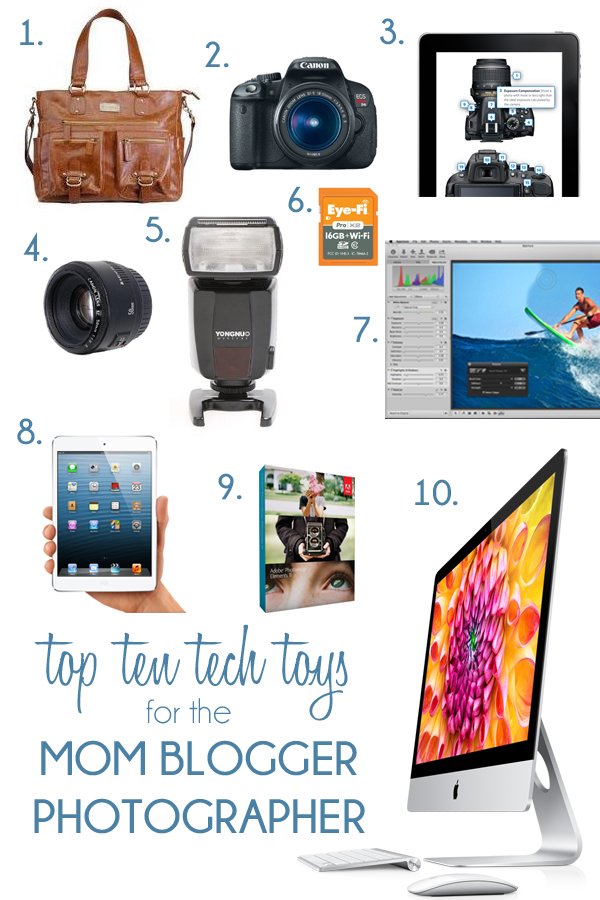 Top 10 Tech Toys for the Mom Blogger Photographer.