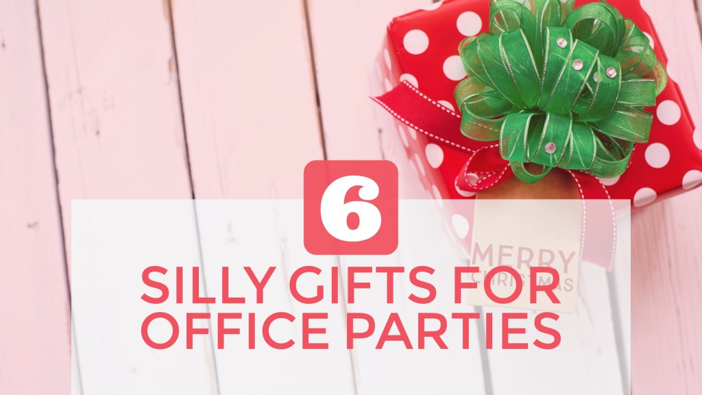 Silly gifts for office parties